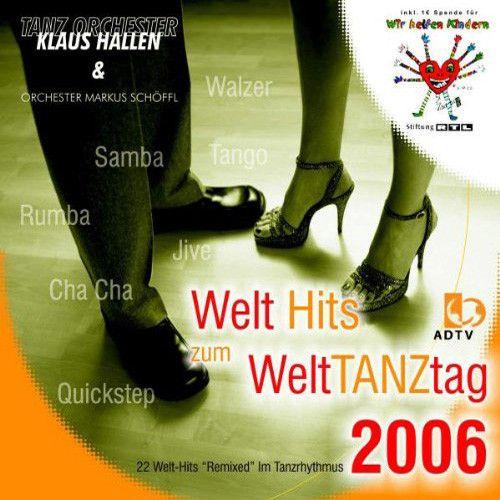Welt Hits zum Welttanztag 2006
