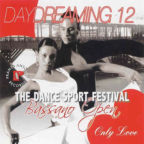 Bassano Open Vol. 12 - Daydreaming 'Only Love'