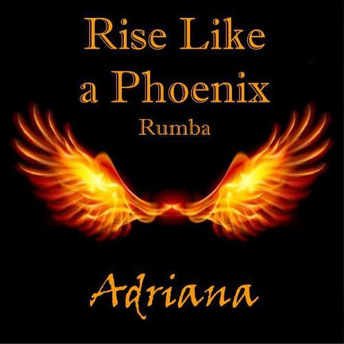Rise Like A Phoenix Rumba Mix (Single)