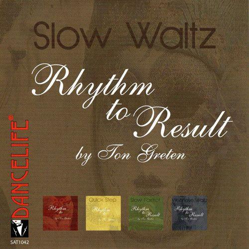 Rhythm To Result - Slow Waltz