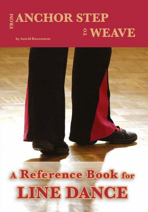 From Anchor Step To Weave - the reference book for line dance