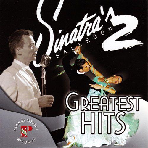 Sinatra's Ballroom 2 - Greatest Hits