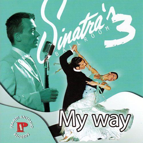 Sinatra's Ballroom 3 - My Way